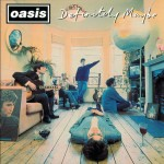 Definitely Maybe – Oasis