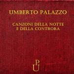 Canzoni della notte e della Controra – Umberto Palazzo