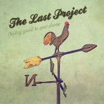 Feelin' Good In Your Shoes – The Last Project