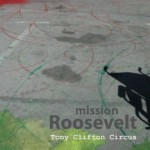 Missione Roosevelt – Tony Clifton Circus