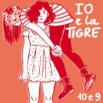 10 e 9 – Io e la tigre
