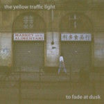 To Fade at Dusk – The Yellow Traffic Light