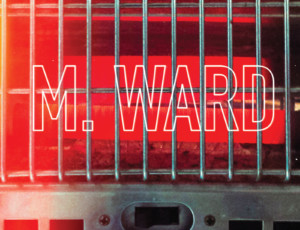 M.Ward-More-Rain