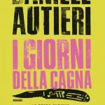 I giorni della cagna – Daniele Autieri