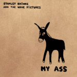 My Ass – Stanley Brinks and The Wave Pictures