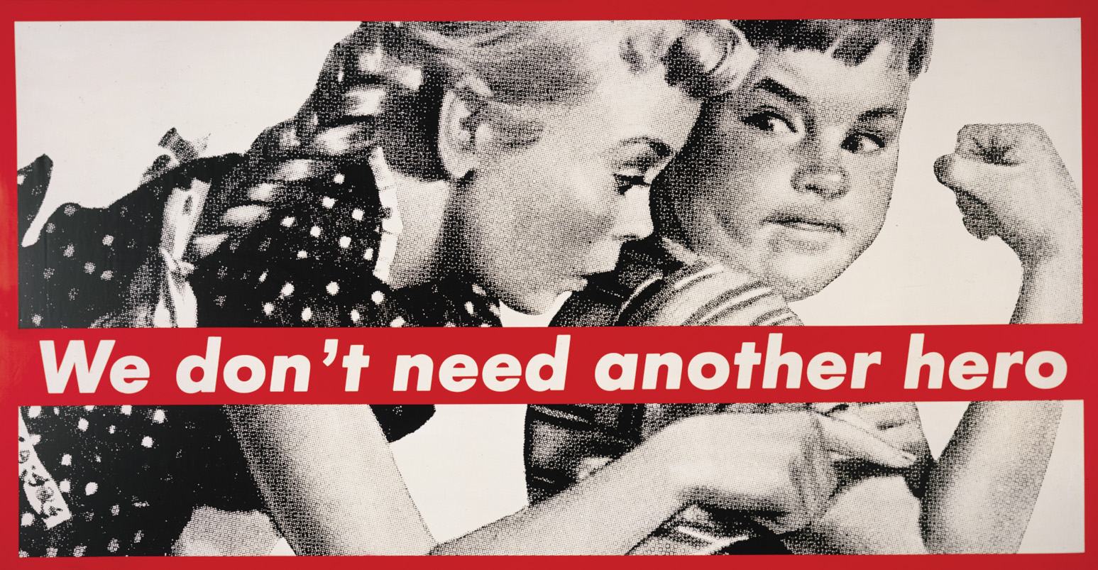 Barbara Kruger – Untitled (We don't need another hero)