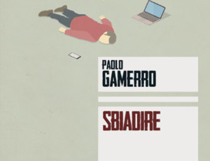 Sbiadire - Paolo Gamerro